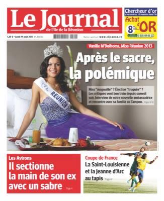 """Lundi 19 août 2013, le JIR titre """"Après le sacre, la polémique"""" deux jours après l'élection de Vanille M'Doihoma à Miss Réunion"""